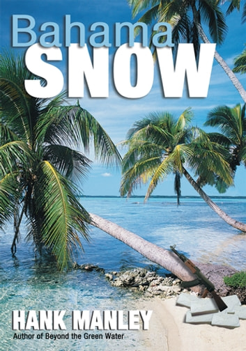 Bahama Snow ebook by HANK MANLEY