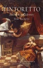 Tintoretto - Tradition and Identity eBook by Tom Nichols