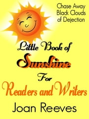 Little Book of Sunshine - For Readers and Writers ebook by Joan Reeves