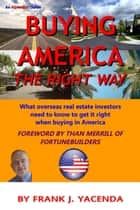 Buying America the Right Way ebook by Frank Yacenda
