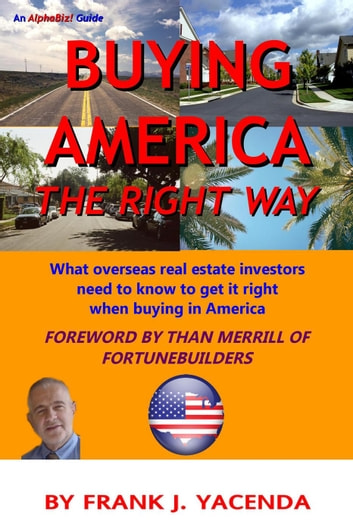 Buying America the Right Way - AlphaBiz! Guides, #1 ebook by Frank Yacenda