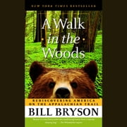 A Walk in the Woods - Rediscovering America on the Appalachian Trail audiobook by Bill Bryson