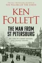 The Man From St Petersburg ebook by Ken Follett
