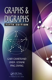 Graphs & Digraphs, Fifth Edition ebook by Chartrand, Gary