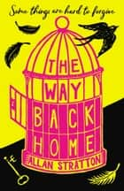 The Way Back Home ebook by Allan Stratton