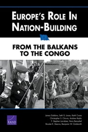 Europe's Role in Nation-Building - From the Balkans to the Congo ebook by James Dobbins,Seth G. Jones,Keith Crane,Christopher S. Chivvis,Andrew Radin