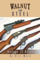 WALNUT AND STEEL ebook by Bill Ward