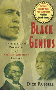 Black Genius - Inspirational Portraits of African-American Leaders ebook by Dick Russell