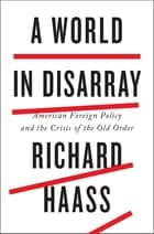 A World in Disarray ebook by American Foreign Policy and the Crisis of the Old Order