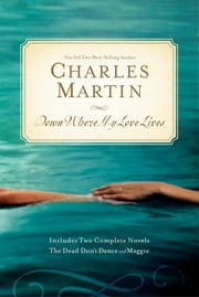 Down Where My Love Lives ebook by Charles Martin