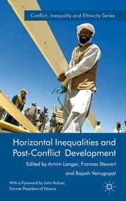 Horizontal Inequalities and Post-Conflict Development ebook by Arnim Langer,Frances Stewart,Rajesh Venugopal