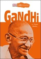 DK Life Stories: Gandhi ebook by Charlotte Ager, Diane Bailey
