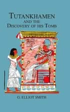Tutankhamen & The Discovery of His Tomb ebook by Howard Carter,Lord Carnarvon