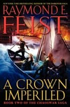 A Crown Imperiled ebook by Raymond E. Feist