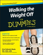 Walking the Weight Off For Dummies ebook by Erin Palinski-Wade