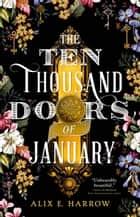 The Ten Thousand Doors of January ekitaplar by Alix E. Harrow