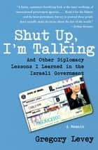 Shut Up, I'm Talking ebook by Gregory Levey