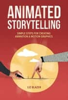 Animated Storytelling ebook by Liz Blazer