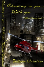 Cheating On You....With You: Nikki & Kenny Book 7 ebook by Juliann Vatalaro
