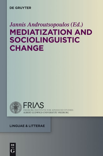 Mediatization and Sociolinguistic Change ebook by