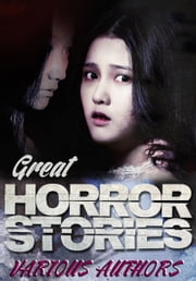 Great Horror Stories (Global Classics) ebook by Various Authors