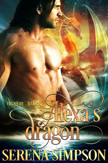 Alexa's Dragon - Dragon Mates, #1 ebook by Serena Simpson
