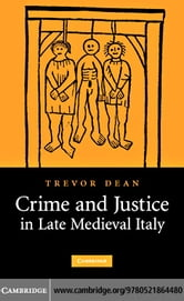 Crime Justice Late Medieval Italy ebook by Dean,Trevor