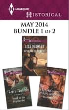 Harlequin Historical May 2014 - Bundle 1 of 2 ebook by Lisa Plumley,Terri Brisbin,Michelle Styles