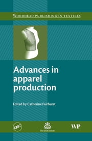 Advances in Apparel Production ebook by Catherine Fairhurst