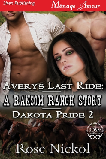 Avery's Last Ride: A Ransom Ranch Story ebook by Rose Nickol