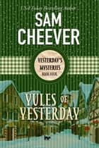 Yules of Yesterday ebook by