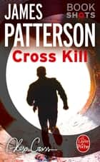 Cross Kill - Bookshots ebook by