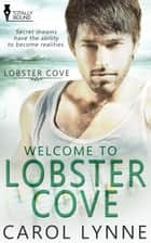 Welcome to Lobster Cove ebook by Carol Lynne