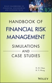 Handbook of Financial Risk Management - Simulations and Case Studies ebook by Ngai Hang Chan,Hoi Ying Wong