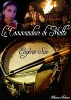 Le Commandeur de Malte - volume un ebook by Eugène Sue