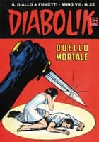 DIABOLIK (124) - Duello mortale ebook by Angela e Luciana Giussani