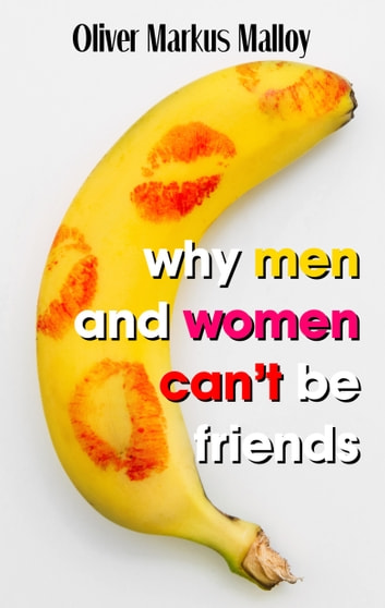 Why men and women cant be friends