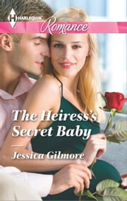 The Heiress's Secret Baby ebook by Jessica Gilmore