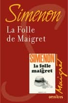 La folle de Maigret - Maigret ebook by Georges SIMENON