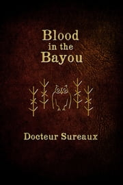Blood in the Bayou ebook by Docteur Sureaux
