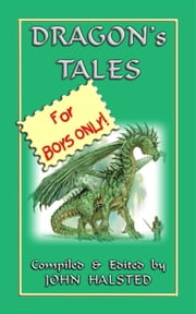 DRAGONS TALES FOR BOYS ONLY - 28 tales of dragons and knights in shining armour ebook by Various