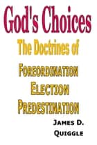 God's Choices ebook by James D. Quiggle