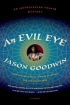 An Evil Eye - A Novel ebook by Jason Goodwin