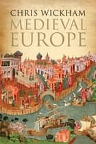 Medieval Europe ebook by Chris Wickham