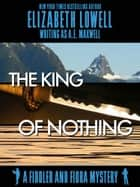 The King of Nothing ebook by Elizabeth   Lowell