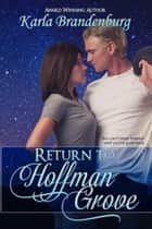 Return to Hoffman Grove - Northwest Suburbs, #3 ebook by Karla Brandenburg