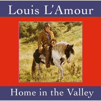 Home in the Valley audiobook by Louis L'Amour