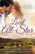 Local All-Star Anthology 2018/The Surgeon's Special Delivery/Girl Least Likely To Marry/Captive In The Spotlight/The Shock Engagement ebook by