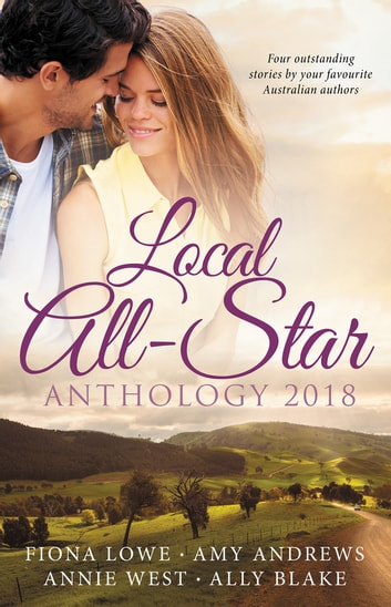Local All-Star Anthology 2018/The Surgeon's Special Delivery/Girl Least Likely To Marry/Captive In The Spotlight/The Shock Engagement 電子書籍 by Amy Andrews,Ally Blake,Annie West,Fiona Lowe