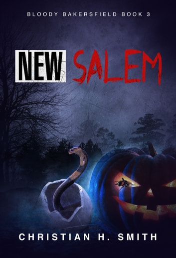New Salem (Bloody Bakersfield Book 3) ebook by Christian H. Smith